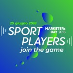 MARKETERs Day: Sport Players – Join the game: l'evento dedicato al marketing dello sport
