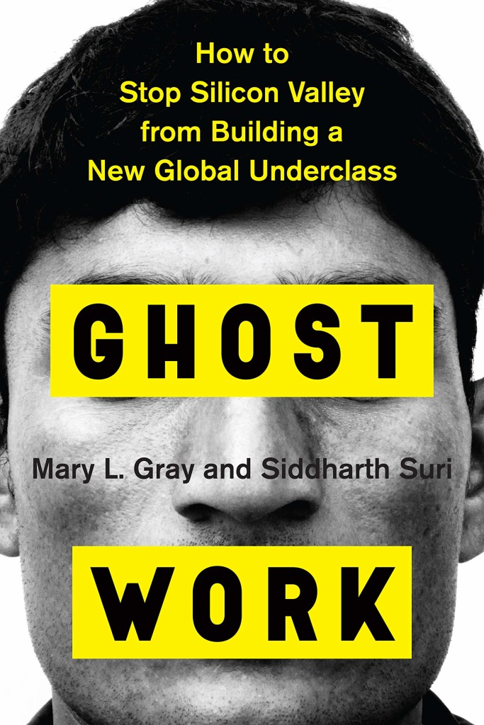 "La copertina del libro ""Ghost Work: How to Stop Silicon Valley from Building a New Global Underclass"" (Ghost Work: come fermare la Silicon Valley dalla costruzione di un nuovo sottoproletariato globale)"