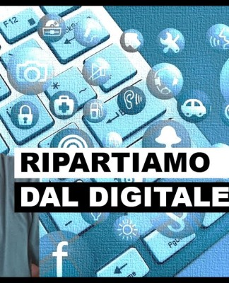 Ripartiamo dal digitale